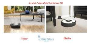 So sánh robot hút bụi Neato và iRobot – loại nào tốt hơn?